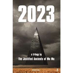 2023: a trilogy (Justified Ancients of Mu Mu)