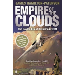 Empire of the Clouds: The Golden Era of Britain's Aircraft
