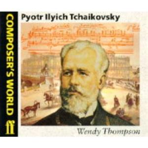 Pyotr Tchaikovsky (Composer's World)