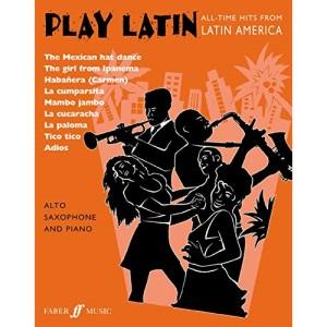 Play Latin: (Alto Saxophone and Piano) (Alto Saxophone Piano) (Play Series)