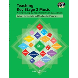 Teaching Key Stage 2 Music: A Complete Step by Step Scheme of Work (Faber Edition)