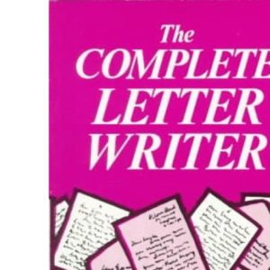 The Complete Letter Writer (Know How)
