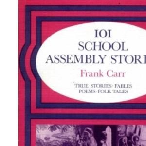101 School Assembly Stories: Bk.1