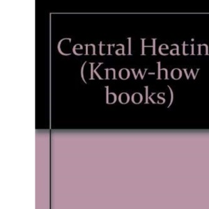 Central Heating (Know-how books)