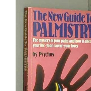 The New Guide to Palmistry (Esoteric know how series)