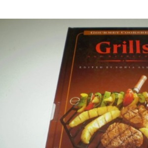 Grills and Barbecues (Gourmet Cookshelf S.)