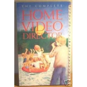 The Complete Home Video Director (Complete S.)