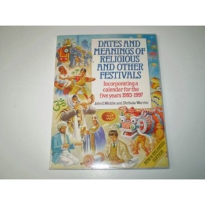 Dates and Meanings of Religious and Other Festivals: Incorporating a Calendar for the Five Years 1993-97