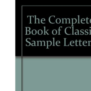 The Complete Book of Classic Sample Letters