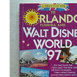 A Brit's Guide to Orlando and Walt Disney World 1997