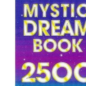 The Mystic Dream Book: 2500 Dreams Explained