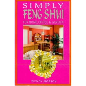 Simply Feng Shui: For Home, Office & Garden