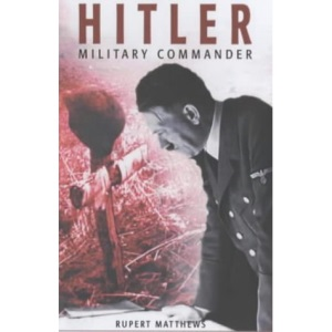 Hitler: Military Commander (Arcturus Military History)