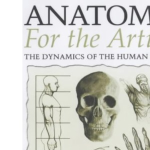 Anatomy for the Artist: The Dynamics of Human Form