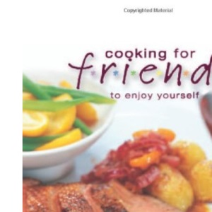 Cooking for Friends to Enjoy Yourself