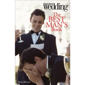The Best Man's Book: You and Your Wedding (You & Your Wedding Magazine)