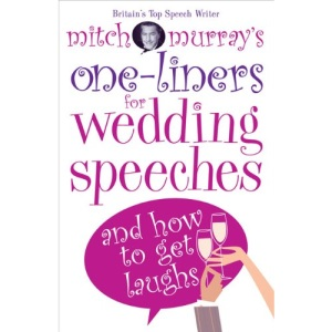 Mitch Murray's One-liners for Weddings Speeches