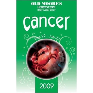 Old Moore's Horoscope and Daily Astral Diaries 2009: Cancer (Old Moore's 2009 Astral Diaries) (Old Moore's Horoscope & Astral Diary: Cancer)