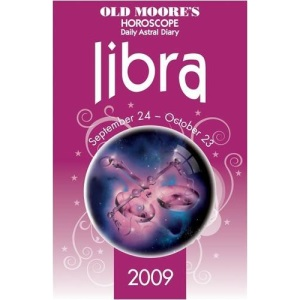 Old Moore's Horoscope and Daily Astral Diaries 2009: Libra (Old Moore's 2009 Astral Diaries) (Old Moore's Horoscope & Astral Diary: Libra)