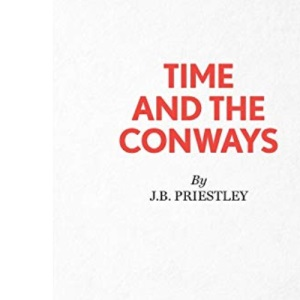 Time and the Conways: Play (Acting Edition)