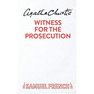 Witness for the Prosecution: Play (Acting Edition)