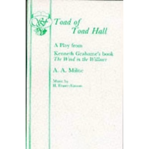 Toad of Toad Hall: A Play (Acting Edition): Libretto