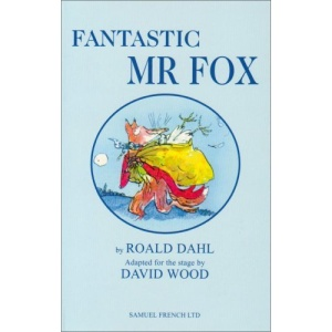 Fantastic Mr Fox (French's Acting Edition)
