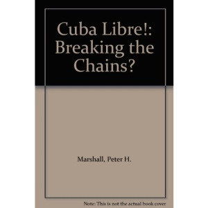 Cuba Libre!: Breaking the Chains?