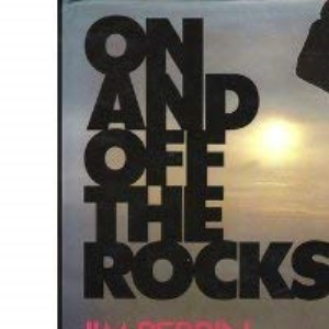 On and Off the Rocks: Selected Essays, 1968-85
