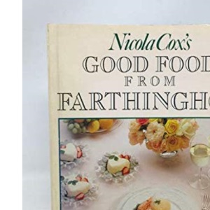 Good Food from Farthinghoe: Entertaining for All Occasions