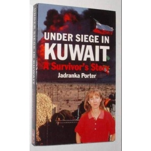 Under Siege in Kuwait: A Survivor's Story