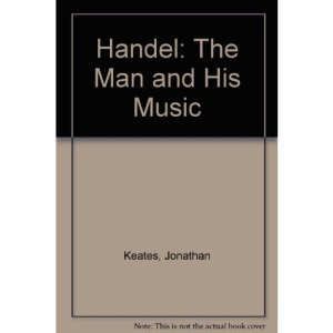 Handel: The Man And His Music