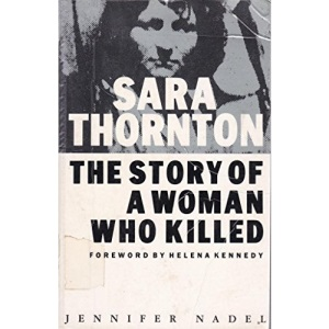 Sara Thornton ; The Story of a Woman Who Killed