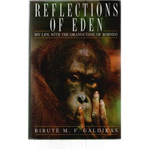 Reflections of Eden: My Life with the Orangutans of Borneo