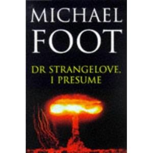 Dr Strangelove, I Presume: Dr Strangelove, I Presume