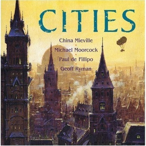 Cities (The Tain, Firing the Cathedral, A Year In the Linear City, V.A.O.)