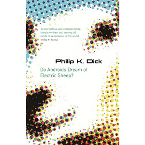 Do Androids Dream Of Electric Sheep? (GOLLANCZ S.F. S.)