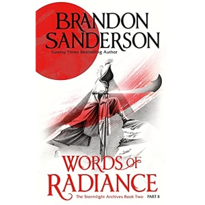 Words of Radiance Part Two: The Stormlight Archive Book Two