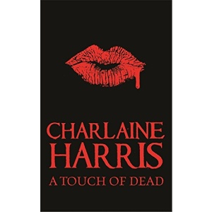 A Touch of Dead (Sookie Stackhouse Vampire Myst)