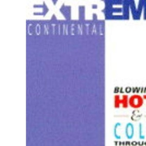 Extreme Continental: Blowing Hot and Cold Through Central Asia