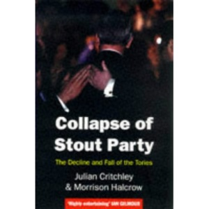 Collapse Of Stout Party: Decline and Fall of the Tories