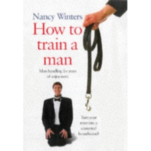 How To Train A Man
