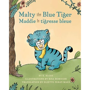 Malty the Blue Tiger (Maddie la tigresse bleue): A dual language children's book in English and French