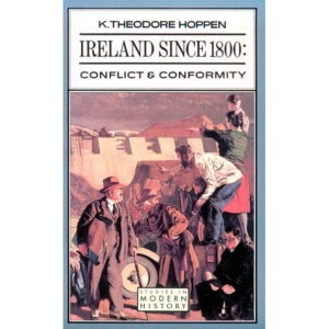 Ireland Since 1800: Conflict and Conformity (Studies in Modern History)