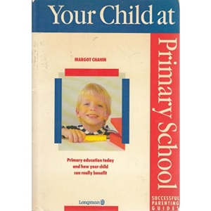 Your Child at Primary School (Successful parenting guides)