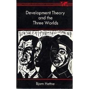 Development Theory and the Three Worlds (Longman development studies)