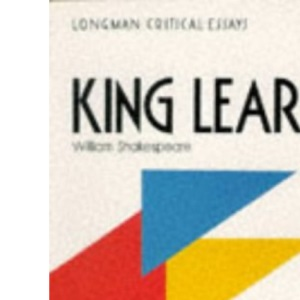 King Lear, William Shakespeare (Critical Essays)