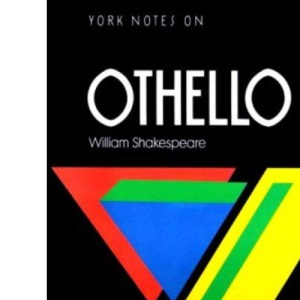 York Notes on William Shakespeare's Othello (Longman Literature Guides)