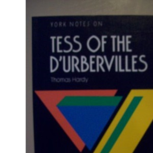 York Notes on Thomas Hardy's Tess of the D'Urbervilles (Longman Literature Guides)