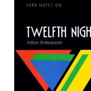 York Notes on William Shakespeare's Twelfth Night (Longman Literature Guides)